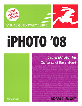 iPhoto '08 for Mac OS X: Visual QuickStart Guide
