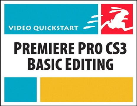 Premiere Pro CS3 Basic Editing: Video QuickStart