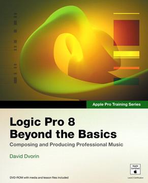 Apple Pro Training Series Logic Pro 8: Beyond the Basics