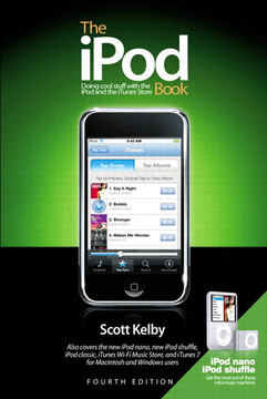 The iPod Book: Doing Cool Stuff with the iPod and the iTunes Store, Fourth Edition