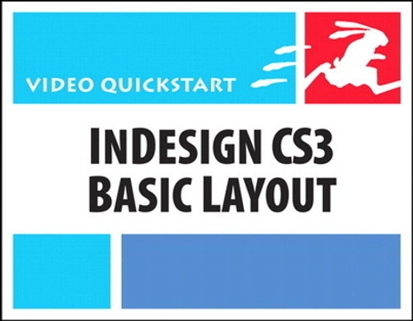InDesign CS3 Basic Layout: Video QuickStart