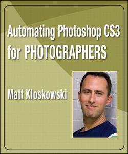 Automating Photoshop CS3 for Photographers