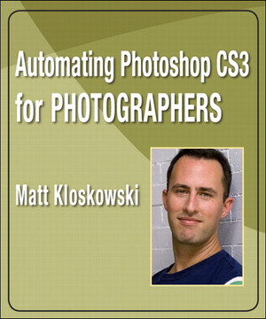 Automating Photoshop CS3 for Photographers