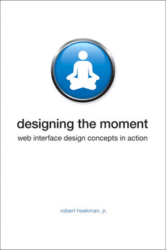 Designing the Moment: Web Interface Design Concepts in Action