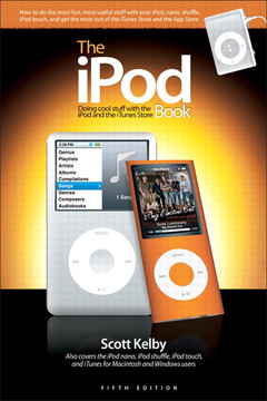 The iPod Book: Doing Cool Stuff with the iPod and the iTunes Store, Fifth Edition