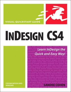 InDesign CS4 for Macintosh and Windows: Visual QuickStart Guide