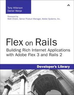 Flex on Rails: Building Rich Internet Applications with Adobe Flex 3 and Rails 2