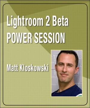 Lightroom 2 Beta Power Sessions