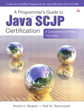 A Programmer's Guide to Java™ SCJP Certification: A Comprehensive Primer, Third Edition