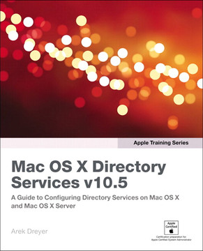 Apple Training Series Mac OS X Directory Services v10.5