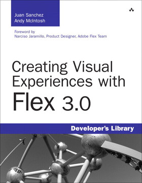Creating Visual Experiences with Flex 3.0