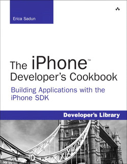 The iPhone™ Developer's Cookbook: Building Applications with the iPhone SDK