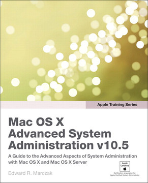 Apple Training Series Mac OS X Advanced System Administration v10.5