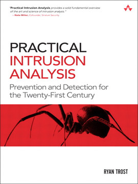 Practical Intrusion Analysis: Prevention and Detection for the Twenty-First Century