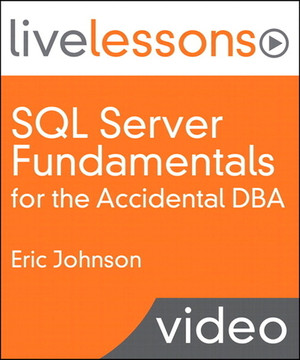 SQL Server Fundamentals for the Accidental DBA (Video Training)