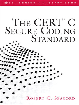 The CERT® C Secure Coding Standard