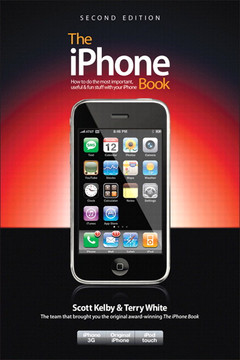 The iPhone Book: How to Do the Most Important, Useful & Fun Stuff with Your iPhone, Second Edition