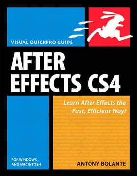 After Effects CS4 for Windows and Macintosh: Visual QuickPro Guide