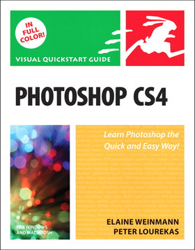 Photoshop CS4 for Windows and Macintosh: Visual QuickStart Guide