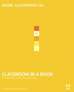 Adobe® Illustrator® CS4 Classroom in a Book®