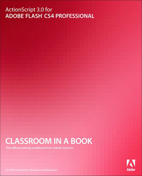 ActionScript® 3.0 for Adobe® Flash® CS4 Professional Classroom in a Book®