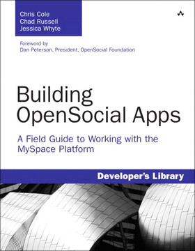 Building OpenSocial Apps: A Field Guide to Working with the MySpace Platform