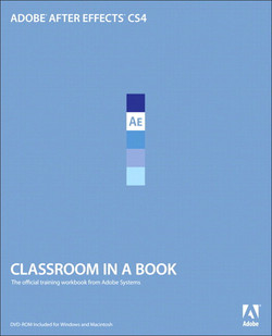 Adobe After Effects CS4 Classroom in a Book