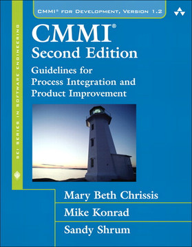 CMMI: Guidelines for Process Integration and Product Improvement, Second Edition