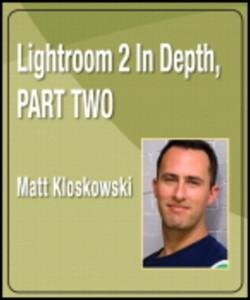 Lightroom 2 In Depth, Part Two