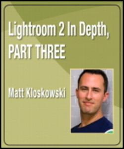 Lightroom 2 In Depth, Part Three