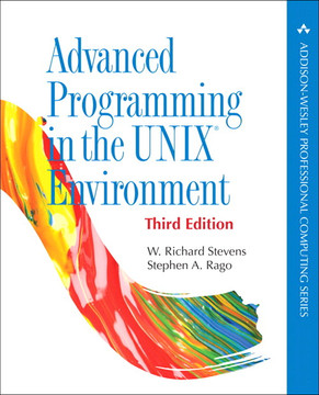 Advanced Programming in the UNIX® Environment, Third Edition