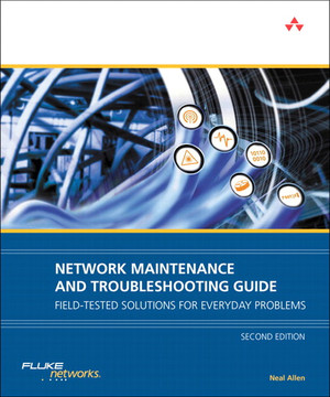 Network Maintenance and Troubleshooting Guide: Field-Tested Solutions for Everyday Problems, Second Editon