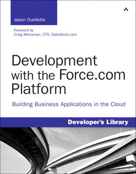 Development with the Force.com Platform: Building Business Applications in the Cloud