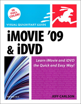 iMovie '09 & iDVD for Mac OS X: Visual QuickStart Guide