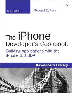 The iPhone™ Developer's Cookbook: Building Applications with the iPhone 3.0 SDK, Second Edition