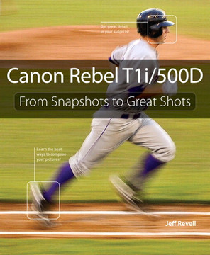 Canon Rebel T1i / 500D: From Snapshots to Great Shots
