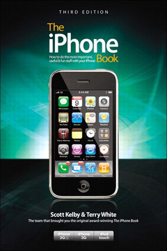 The iPhone Book (Covers iPhone 3GS, iPhone 3G, and iPod Touch), Third Edition