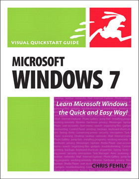 Visual QuickStart Guide: Microsoft Windows 7