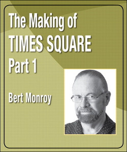 The Making of Times Square: Part 1