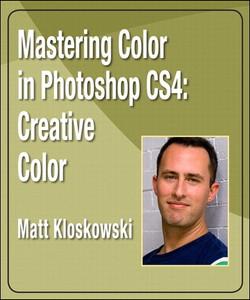 Mastering Color in Photoshop CS4: Creative Color