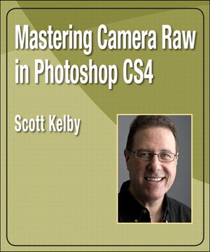 Mastering Camera Raw in Photoshop CS4