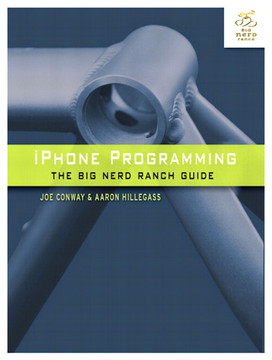 iPhone Programming: The Big Nerd Ranch Guide