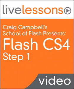 Craig Campbell's School of Flash Presents: Flash CS4, Step 1 LiveLessons