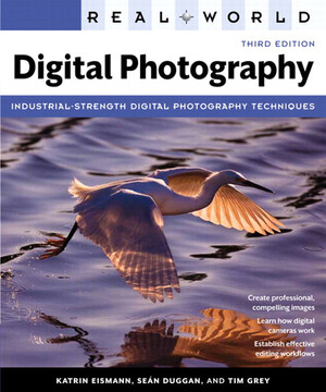Real World Digital Photography, Third Edition