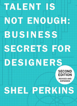 Talent Is Not Enough: Business Secrets For Designers, Second Edition