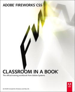 Adobe® Fireworks® CS5 Classroom in a Book®