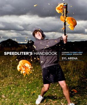 Speedliter's Handbook: Learning to Craft Light with Canon Speedlites