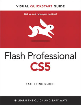Visual QuickStart Guide: Flash Professional CS5 for Windows and Macintosh