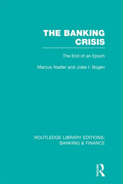 The Banking Crisis (RLE Banking & Finance)