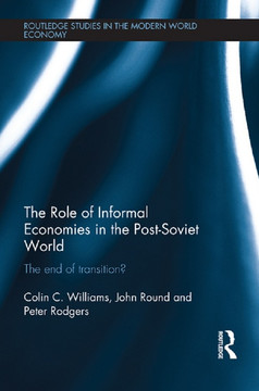 The Role of Informal Economies in the Post-Soviet World